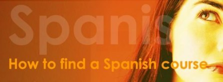 Source: http://www.spanish-bites.com/how-to-find-a-spanish-course/